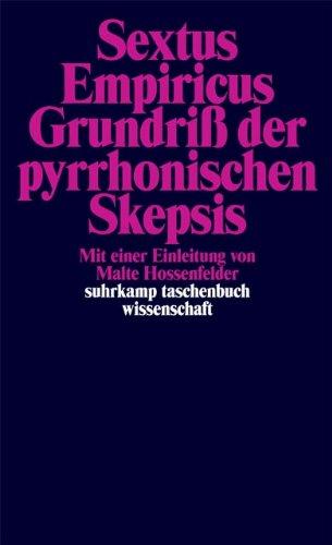 Grundriß der pyrrhonischen Skepsis (suhrkamp taschenbuch wissenschaft, Band 499)
