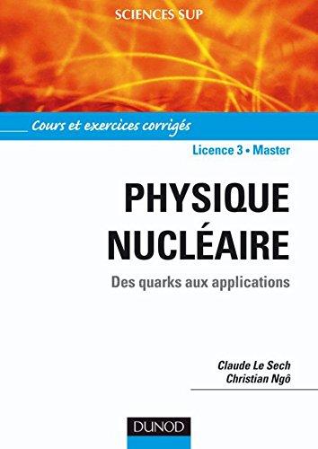 Physique nucléaire : Des quarks aux applications