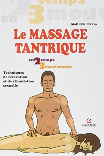 Le massage tantrique: Techniques de relaxation et de stimulation sexuelle par Mathilde Perrin