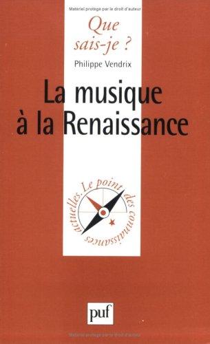 La Musique à la Renaissance par Philippe Vendrix