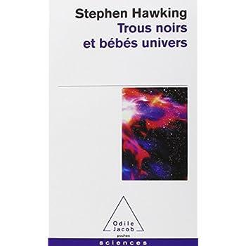 Trous noirs et bébés univers, et autres essais