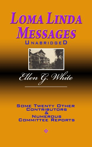 Loma Linda Messages Unabridged (English Edition)