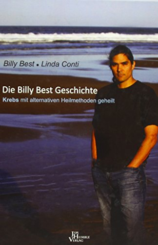 Die Billy Best Geschichte: Krebs mit alternativen Heilmethoden geheilt