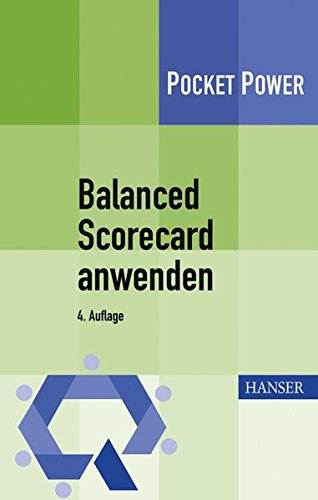 Balanced Scorecard anwenden: Kennzahlengestützte Unternehmenssteuerung (Pocket Power)