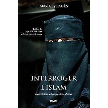 Interroger l'Islam (Nouvelle Édition)
