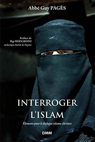 Interroger l'Islam (Nouvelle Éditio...