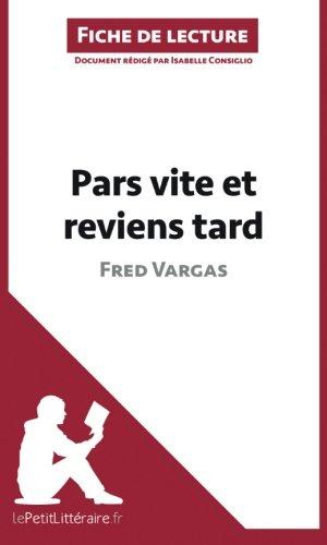 Pars Vite Et Reviens Tard De Fred Vargas Fiche De Lecture: Résumé Complet Et Analyse Détaillée De L'oeuvre