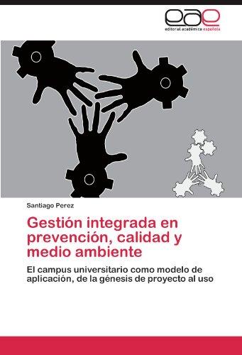 Gestión integrada en prevención, calidad y medio ambiente por Perez Santiago