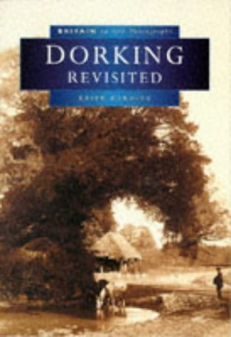 Dorking Revisited (Britain in Old Photographs) by Keith Harding (1997-11-20)