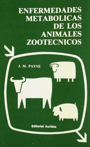 Enfermedades metabólicas de los animales zootécnicos por Jack M. Payne