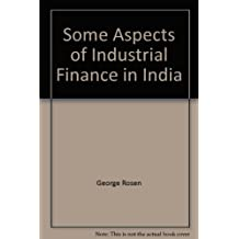 Some Aspects of Industrial Finance in India