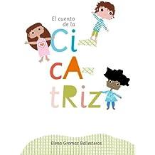 El cuento de la cicatriz: Cuentos infantiles de 3 a 6 años - 9781532994746