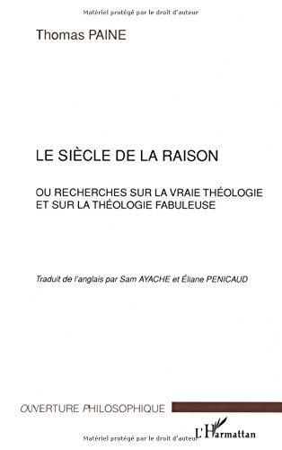 Le siècle de la raison ou recherches sur la vraie théologie et sur la théologie fabuleuse