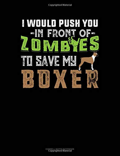 I Would Push You In Front Of Zombies To Save My Boxer: Cornell Notes Notebook por Jeryx Publishing