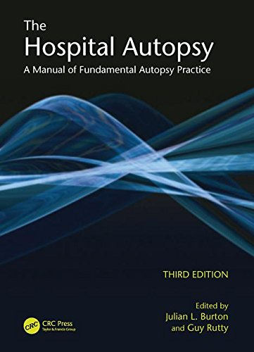 The Hospital Autopsy: A Manual of Fundamental Autopsy Practice, Third Edition (Hodder Arnold Publication)