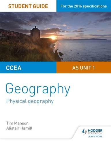 CCEA AS Unit 1 Geography Student Guide 1: Physical Geography (Student Guides)