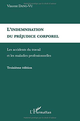 L'indemnisation du préjudice corporel: Les Accidents Du Travail Et Les Maladies Professionnelles