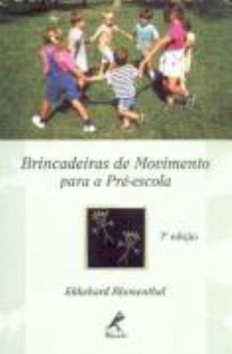 BRINCADEIRAS DE MOVIMENTO PARA A PRE-ESCOLA - 7ª EDICAO - 7 ED.