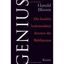 Genius: Die hundert bedeutendsten Autoren der Weltliteratur