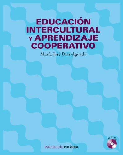 Educación intercultural y aprendizaje cooperativo (Psicología) por María José Díaz-Aguado