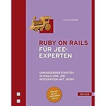 Ruby on Rails für JEE-Experten: Umfassender Einstieg in Rails und JEE-Integration mit JRuby