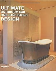 Ultimate Bathroom Design: Engl. /Dt. /Franz. /Span. /Ital.