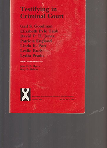 Testifying in Criminal Court: Emotional Effects of Criminal Court Testimony on Child Sexual Assault Victims (Monographs of the Society for Research in Child Development) by Goodman, Gail S., Taub, Elizabeth Pyle, Jones, David P. H., (1992) Paperback
