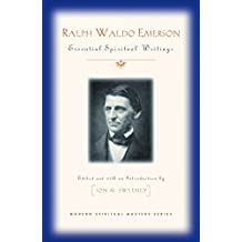 Ralph Waldo Emerson:  Essential Spiritual Writings
