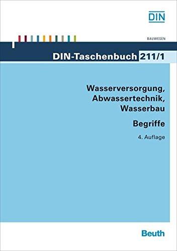 Wasserversorgung, Abwassertechnik, Wasserbau: Begriffe (DIN-Taschenbuch)