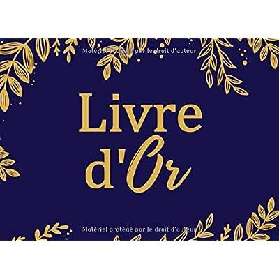 Livre d'Or: Beau livre d'or à compléter de messages personnalisés, félicitations, meilleurs vœux, remerciements, pensées | 20,96 x 15,24 cm, 100 pages