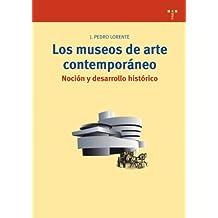 Los museos de arte contemporáneo.: Noción y desarrollo histórico (Biblioteconomía y Administración Cultural)