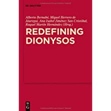 Redefining Dionysos (Mythoseikonpoiesis) by Alberto Bernabe (Editor), Miguel Herrero de Jauregui (Editor), Ana Isabel Jimenez San Cristobal (Editor), (30-Jun-2013) Hardcover