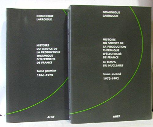 Histoire du Service de la production thermique d'Électricité de France (ELEC 7) tome 1 : 1946-1973