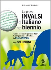 La prova INVALSI di italiano nel biennio con soluzioni. Per la Scuola media