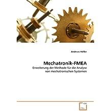 Mechatronik-FMEA: Erweiterung der Methode für die Analyse von mechatronischen Systemen