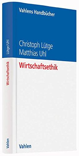 Wirtschaftsethik (Vahlens Handbücher der Wirtschafts- und Sozialwissenschaften)