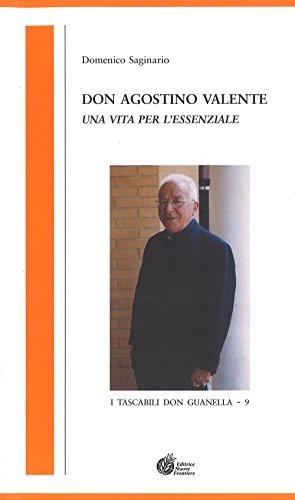 Don Agostino Valente. Una vita per l'essenziale