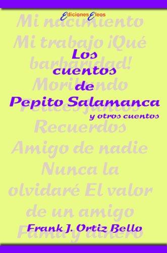Los cuentos de Pepito Salamanca y otros cuentos par Frank J. Ortiz Bello