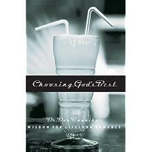 Choosing God's Best: Wisdom for Lifelong Romance (English Edition)