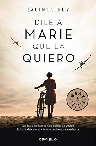 Dile a Marie que la quiero (BEST SELLER) por Jacinto Rey