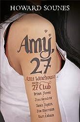 Amy, 27 by Howard Sounes (2013-07-18)