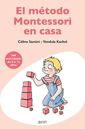 El método Montessori en casa: 200 actividades de 0 a 12 años (Superpapás)