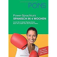 PONS Power-Sprachkurs Spanisch in 4 Wochen. Mit 2 Audio-CDs und Pocket-Trainer: Lernen Sie mit idealen Tagesportionen