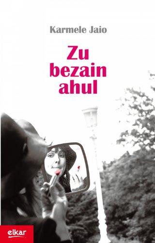 Zu bezain ahul (Literatura) por Karmele Jaio Eiguren