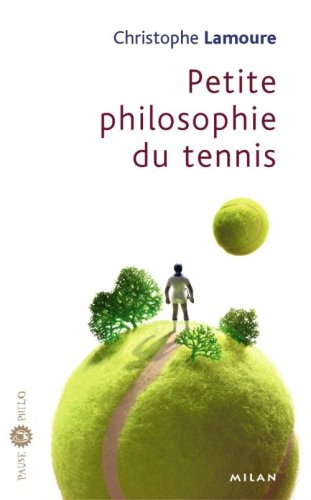 Petite philosophie du tennis