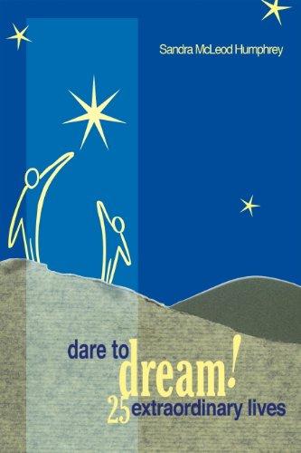 Dare To Dream!: 25 Extraordinary Lives (English Edition)