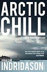 Arctic Chill (Reykjavik Murder Mysteries Book 5)