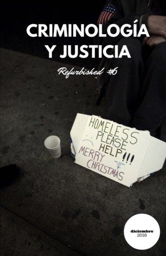 Criminología y Justicia: Refurbished #6 por Daniel Briggs