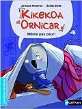 Telecharger Livres Kikekoa et Ornicar Meme pas peur de Arnaud Almeras Zelda Zonk Illustrations 4 avril 2013 (PDF,EPUB,MOBI) gratuits en Francaise