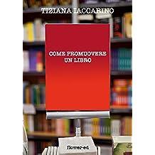 Come promuovere un libro (Editoria & Scrittura Vol. 2)